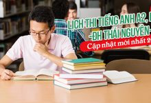 Photo of Lịch thi tiếng Anh A2 B1 B2 đại học Thái Nguyên mới nhất 2021